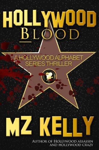 Free Kindle Book : Hollywood Blood: A Hollywood Alphabet Series Thriller