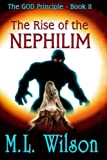 The GOD Principle Book II: The Rise of the Nephilim: The GOD Principle Book II: The Rise of the Nephilim