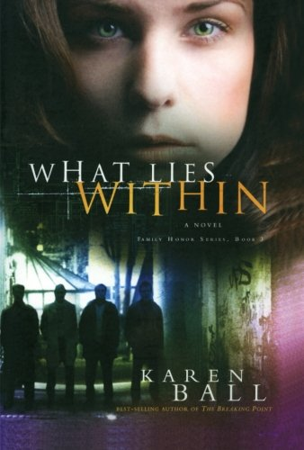 Image of What Lies Within (Family Honor Series #3)