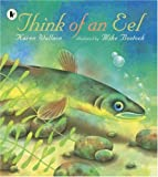 Think of an Eel Karen Wallace