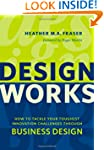 Design Works: How to Tackle Your Toug...