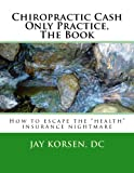 img - for Chiropractic Cash Only Practice, The Book book / textbook / text book