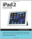 img - for iPad 2 Survival Guide from MobileReference: Step-by-Step User Guide for Apple iPad 2: Getting Started, Downloading FREE eBooks, Taking Pictures, ... eMail, and Surfing the Web (Mobi Manuals) book / textbook / text book