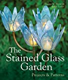 cover of The Stained Glass Garden: Projects and Patterns