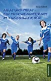 img - for Lilli und Milli - Ein M dcheninternat im Fu ballfieber book / textbook / text book