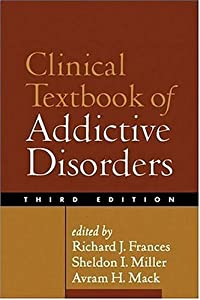 Clinical Textbook of Addictive Disorders, Third Edition (Frances, Clinical Textbook of Addictive Disorders)