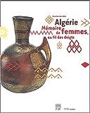 echange, troc Béatrice Riottot El-Habib, Marie-France Vivier, Collectif - Algérie : Mémoire de femmes, au fil des doigts