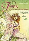 echange, troc Linda Ravenscroft - Fées et personnages légendaires : Carnet pratique de dessin et peinture