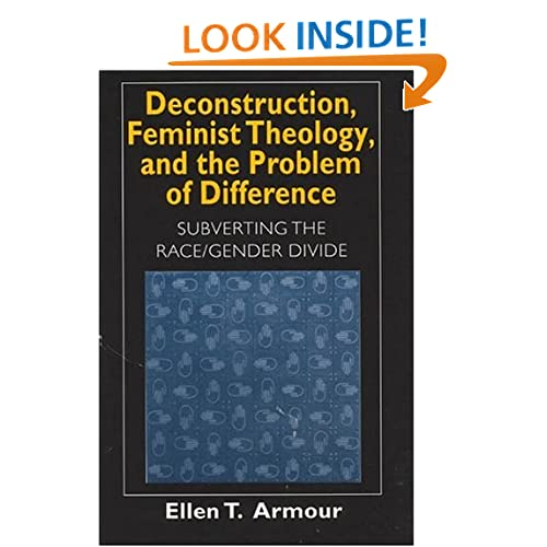 Deconstruction, Feminist Theology, and the Problem of Difference: Subverting the Race/Gender Divide (Religion and Postmodernism)