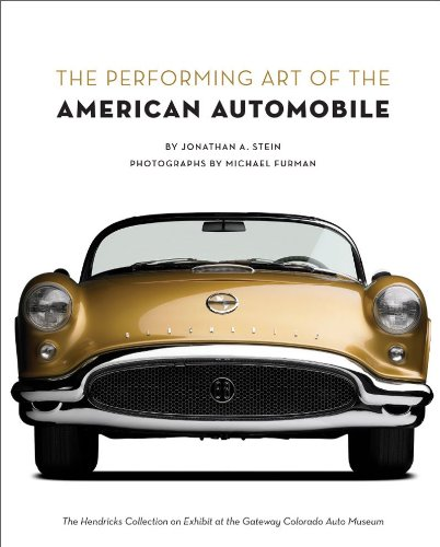 The Performing Art of the American Automobile: The Hendricks Collection on Exhibit at the Gateway Colorado Auto Museum
