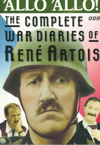 Allo'Allo!: The Complete War Diaries of Rene Artois
