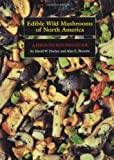 img - for Edible Wild Mushrooms of North America: A Field-to-kitchen Guide book / textbook / text book