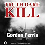Truth Dare Kill: A Creme De La Crime Period Piece | Gordon Ferris