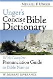 Unger's Concise Bible Dictionary: With Complete Pronunciation Guide to Bible Names (0801092086) by Unger, Merrill F.