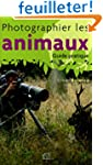 Photographier les animaux : Guide pra...