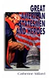 Great American Statesmen and Heroes