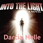 Into the Light | [Darcia Helle]
