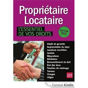 Propri taire locataire l 39 essentiel de vos droits 2012 - Proprietaire a locataire ...