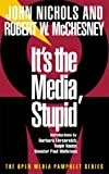It's the Media, Stupid (1583220291) by John Nichols