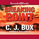 Breaking Point: A Joe Pickett Novel Book 13 Audiobook by C. J. Box Narrated by David Chandler