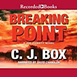 Breaking Point (       UNABRIDGED) by C. J. Box Narrated by David Chandler