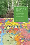 Greening Berlin: The Co-Production of...