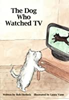 The Dog Who Watched TV (Creature Teachers - early readers Book 4)