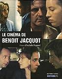 echange, troc Xavier Lardoux - Le cinéma de Benoît Jacquot