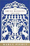 The Art of Blessing the Day: Poems with a Jewish Theme (0375704310) by Piercy, Marge