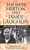 img - for Thomas Merton and James Laughton: Selected Letters book / textbook / text book