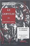 echange, troc Raymond Houdart - Le cerveau de l'hominisation. Du primate à l'homme : naissance du langage, de la pensée et de la conscience