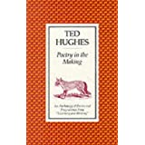 "Poetry in the Making: An Anthology of Poems and Programmes from ""Listening and Writing""by Ted Hughes"