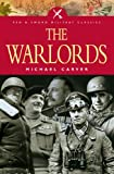 img - for The War Lords: Military Commanders of the Twentieth Century (Pen & Sword Military Classics) book / textbook / text book