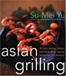 Asian Grilling: 85Kebabs, Skewers, Sa...