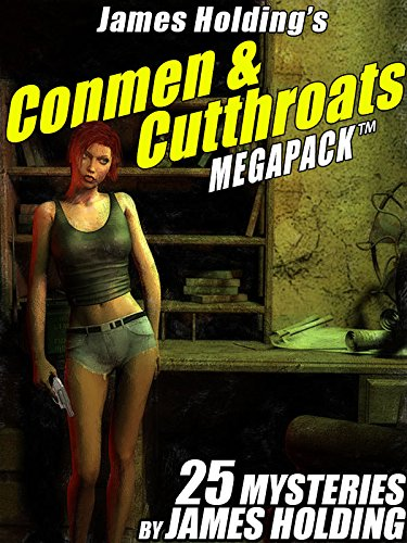 James Holding's Conmen & Cutthroats MEGAPACK TM: 25 Classic Mystery Stories PDF