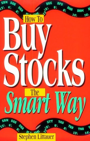 How to Buy Stocks the Smart Way by: Stephen L. Littauer