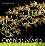 Orchids of Asia, New & Expanded Third Edition