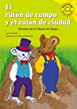 El raton de campo y el raton de ciudad: Versión de la fábula de Esopo (Read-It! Readers En Espanol: Fables Yellow Level) (Spanish Edition) (1404816178) by Blair, Eric