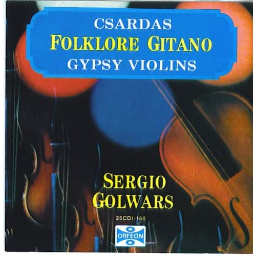 Amazon.com: Sergio Golwars: Gypsy Violins: Csardas/ Folklore Gitano