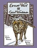 Great Wolf and the Good Woodsman (Fesler-Lampert Minnesota Heritage)
