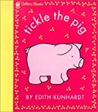 Tickle the Pig (Pat the Bunny) (Touch-and-Feel) (0307120074) by Davis, Edith Kunhardt