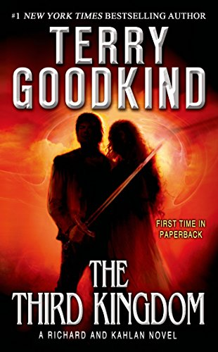 The Third Kingdom: Richard and Kahlan 2. The Conclusion of Sword of Truth