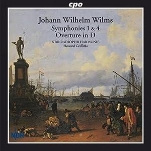 ウィルムス:交響曲 Op.9&23、序曲ニ長調 (Wilhelm Wilms: Symphonies Nos. 1 & 4; Overture in D)