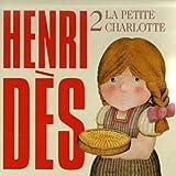 Henri Dès, vol. 2 (La petite Charlotte) (14 chansons et leurs versions instrumentales)