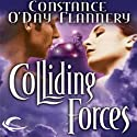 Colliding Forces: The Foundation, Book 2 (       UNABRIDGED) by Constance O'Day-Flannery Narrated by Andi Arndt