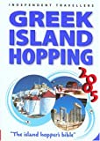 img - for Independent Travellers Greek Island Hopping 2005: The Island Hopper's Bible (Independent Travellers - Thomas Cook) book / textbook / text book
