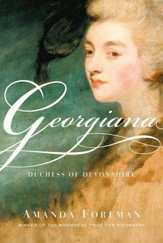 Georgiana  Duchess of Devonshire, Amanda Foreman