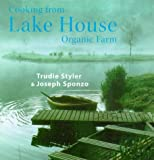 Cooking from the Lake House Organic Farm (0091865476) by Styler, Trudie