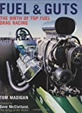 img - for Fuel and Guts: The Birth of Top Fuel Drag Racing book / textbook / text book