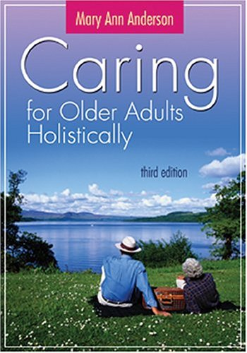Caring for Older Adults Holistically, MARY ANN ANDERSON